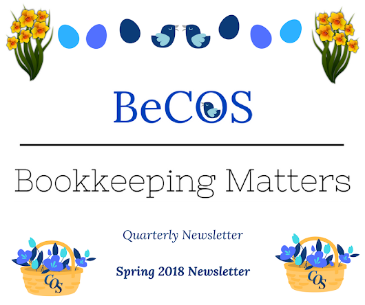 BeCOS Bookkeeping Matters - Spring 2018 Newsletter - COS Bookkeeping
