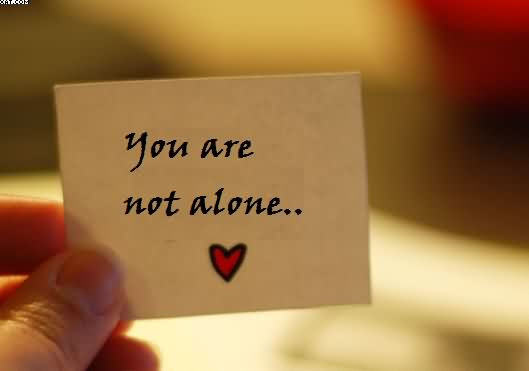 You Are Not Alone Quotespicturescom