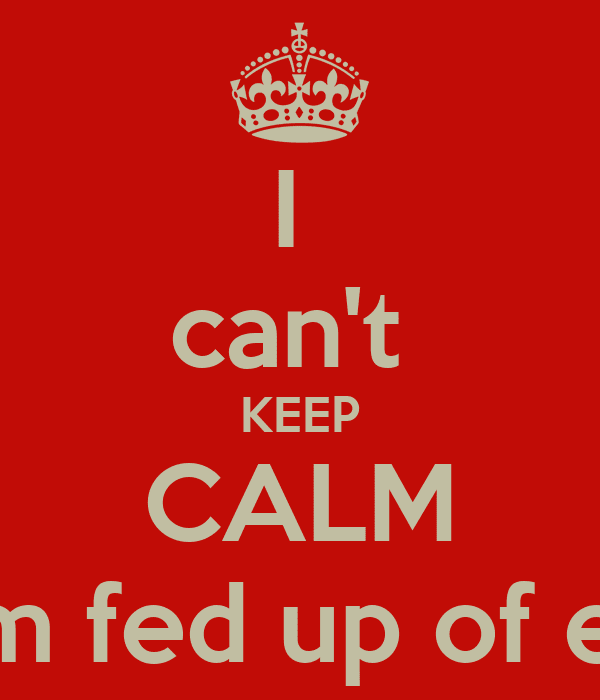 Fed Up From My Life Quotes
