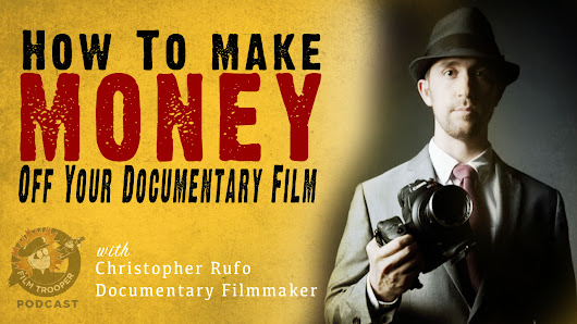 128: How To Make Money Off Your Documentary Film with Christopher Rufo