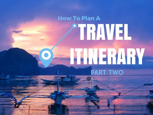 How to Plan a Trip: Planning An Itinerary (Pt 2) | Indiana Jo