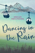 Title: Dancing in the Rain, Author: Shelley Hrdlitschka