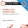 Facing a DUI Charge in DC: What You Need to Know (Quick Prep): Michael Bruckheim: 9780314291424: Amazon.com: Books