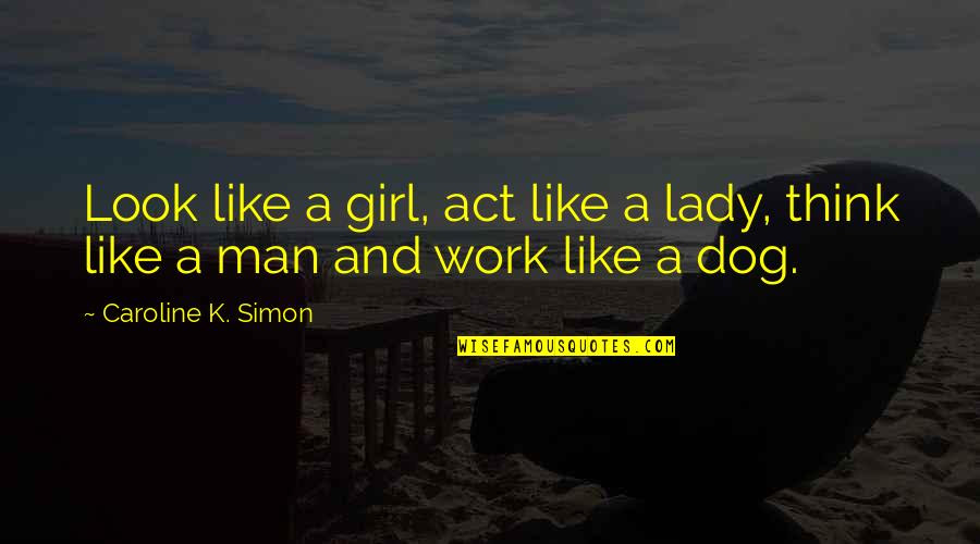 Look Like A Lady Think Like A Man Quotes Top 14 Famous Quotes About