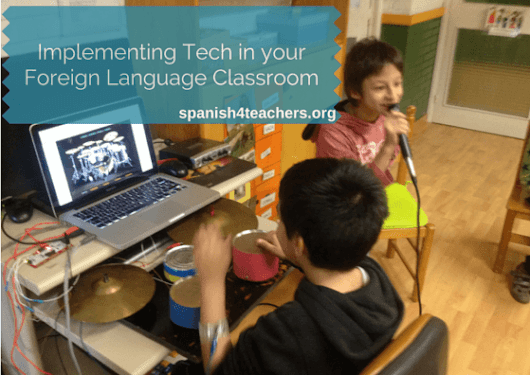 Take Technology from Idea to Practice in Foreign Language Teaching | Spanish4Teachers.org