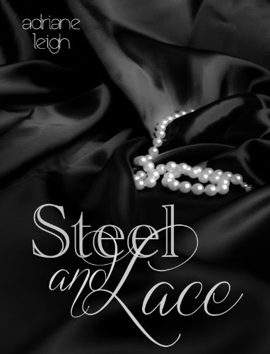 Steel and Lace (Lace #1) by Adriane Leigh