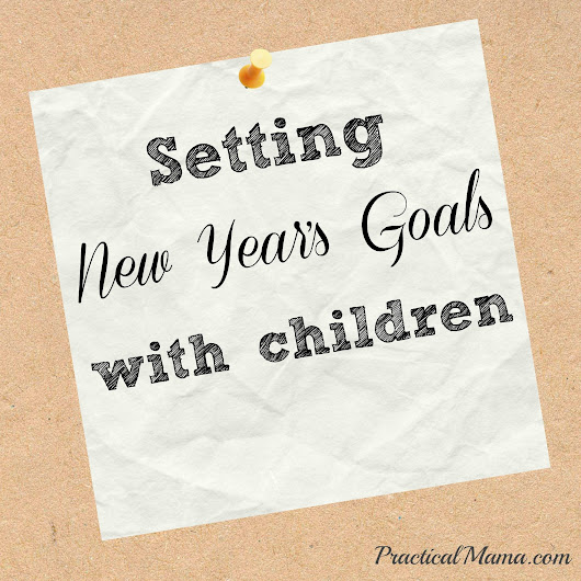 Setting new year's goals with children - Practical Mama