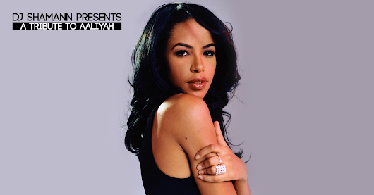 Aaliyah (1979-2001) A Tribute Mix By Dj Shamann