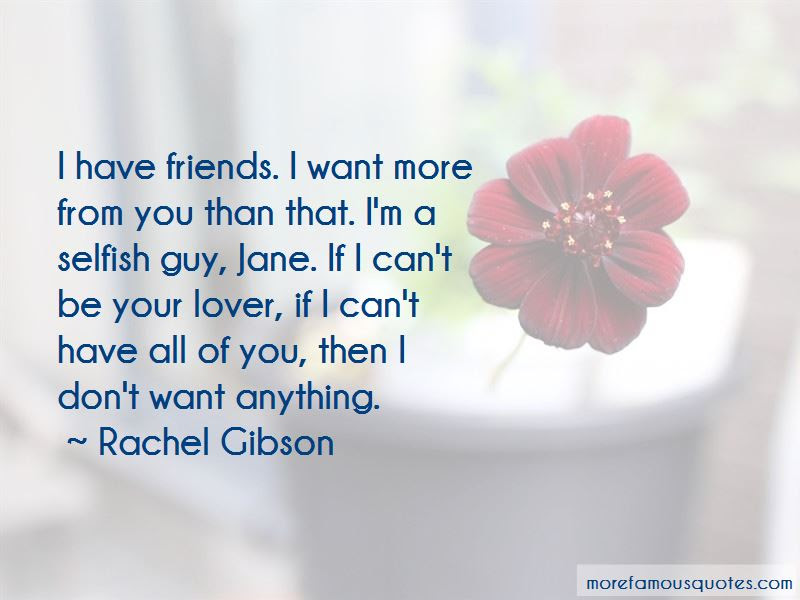 Quotes About Selfish Friends Top 33 Selfish Friends Quotes From