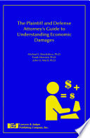 The Plaintiff and Defense Attorney's Guide to Understanding Economic Damages