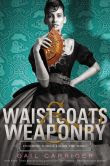 Waistcoats & Weaponry (Finishing School Series #3)