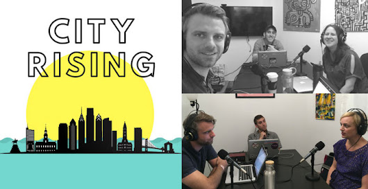 We're Launching a Podcast! Meet City Rising