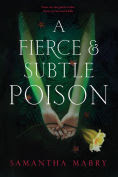 Title: A Fierce and Subtle Poison, Author: Samantha Mabry