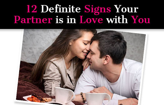 12 Definite Signs Your Partner is in Love With You