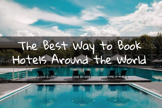 Best Way to Book Hotels Around the World | Live Limitless
