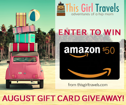 August Giveaway - $50 Amazon Gift Card from This Girl Travels