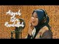 Lirik Lagu Aisyah Istri Rasulullah - Anisa Rahman