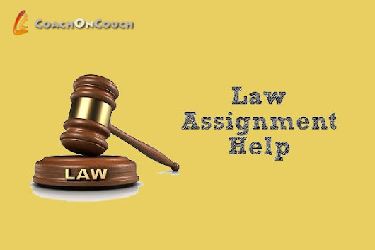 Avail The Best Law Assignment Help To Be A Top Lawyer - CoachOnCouchUSA