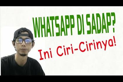 Ciri-Ciri Akun Whatsapp Disadap   3 Metode Penyadapan