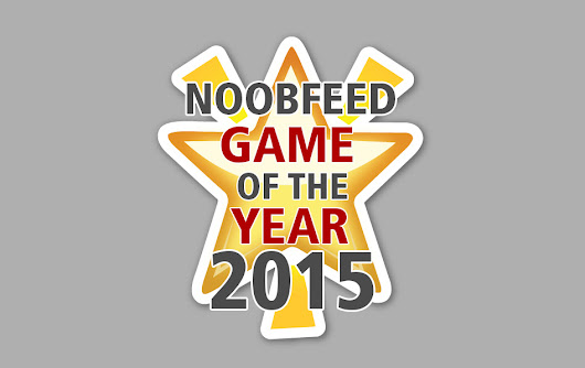 Best Games of 2015 | NoobFeed GOTY 2015