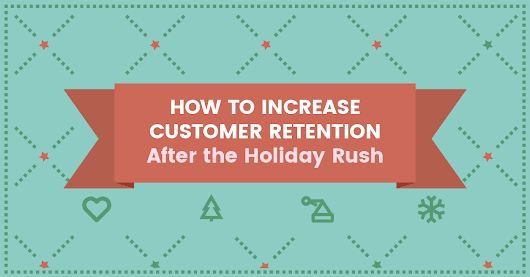 [Infographic] How to Increase Customer Retention During & After Q4