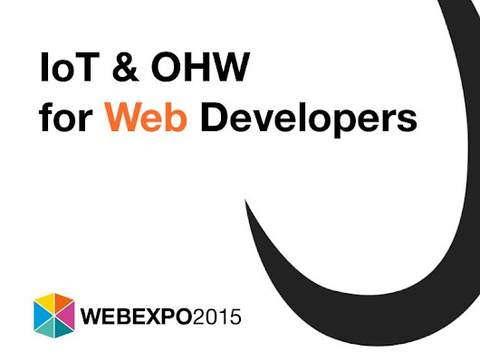 Internet of Things & Open HW for Web Developers