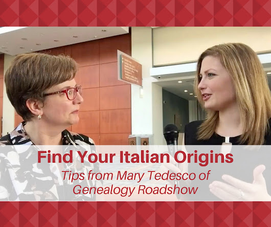 Finding Your Italian Origins: Tips From Mary Tedesco of Genealogy Roadshow