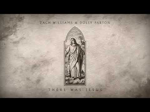 There Was Jesus Lyrics - Zach Williams & Dolly Parton
