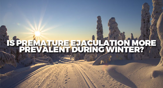 Is Premature Ejaculation More Prevalent During Winter?