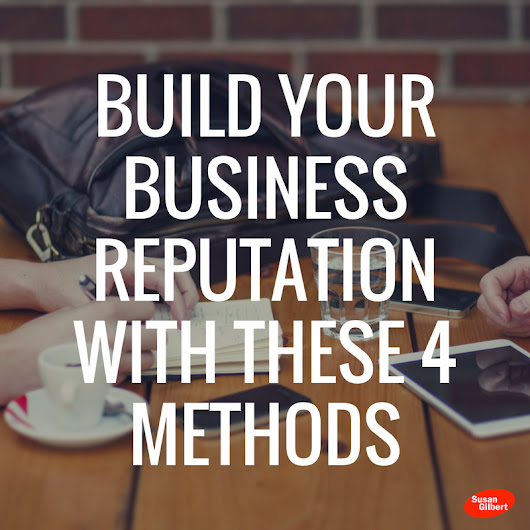 Build Your Brand's Business Reputation With These 4 Methods