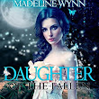 Daughter of the Fallen (Volume 1) by Madeline Wynn