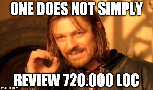 One Does Not Simply Review 720000 LoC