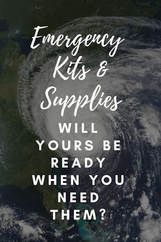 Will Your Emergency Kits And Supplies Be Ready When You Need Them?