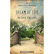 Dream of Life by Michael Phillips - A Comment