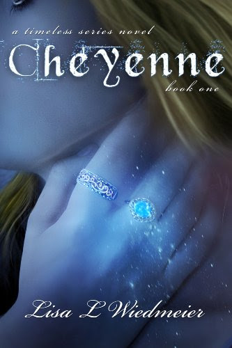Cheyenne, A Timeless Series Novel, Book One by Lisa Wiedmeier