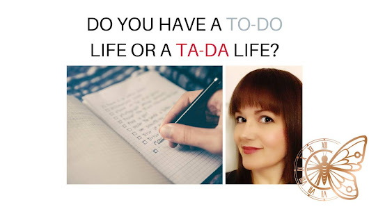 Do You Have A To Do Life or a Ta-Da Life?