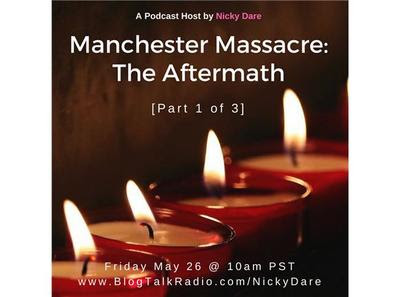 Manchester Massacre: The Aftermath [Part 2 of 3]