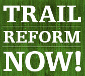 trail reform now