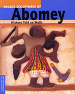 Palace Sculptures of Abomey: History Told on Walls