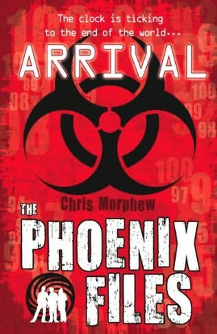 book cover of   Arrival    (Phoenix Files, book 1)  by  Chris Morphew