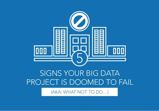 5 Signs Your Big Data Project is Doomed to Fail