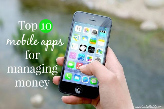 Top 10 Mobile Apps For Managing Money - Centsible Life