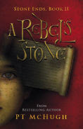 Title: A Rebel's Stone, Author: PT McHugh