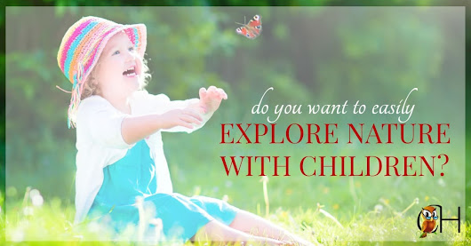 Do You Want to Easily Explore Nature with Children?