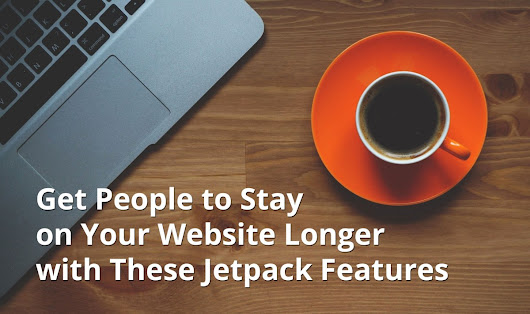 Get People to Stay on Your Website Longer