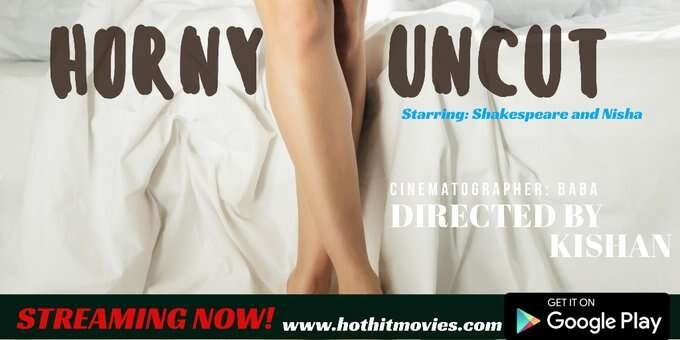 Horny Uncut (2021) - Hothit Movies Short Film