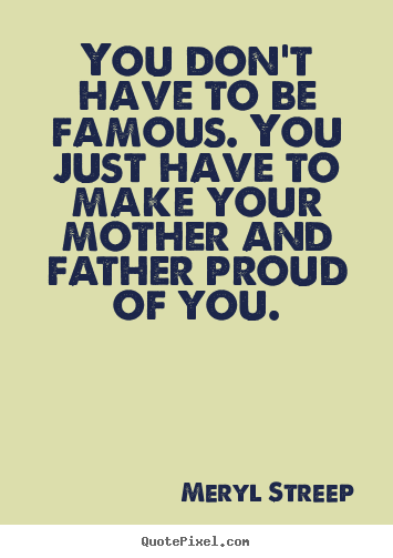Quotes About Proud Father 66 Quotes