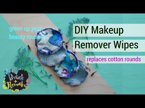 DIY Makeup Remover Wipes - replaces cotton rounds - quick sewing project