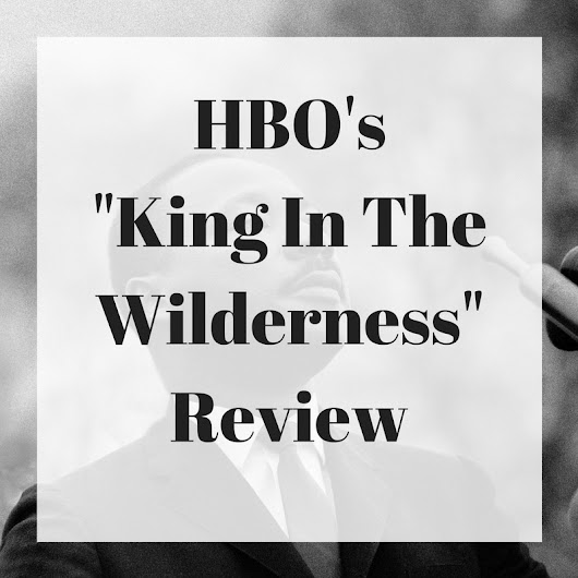 "HBO's ""King In The Wilderness"" Review"