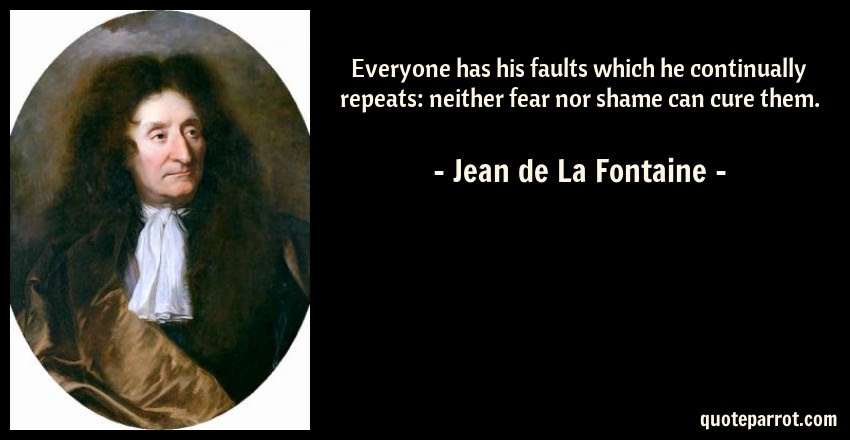 Everyone Has His Faults Which He Continually Repeats N By Jean